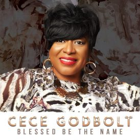 Blessed be the name - Cece Godbolt